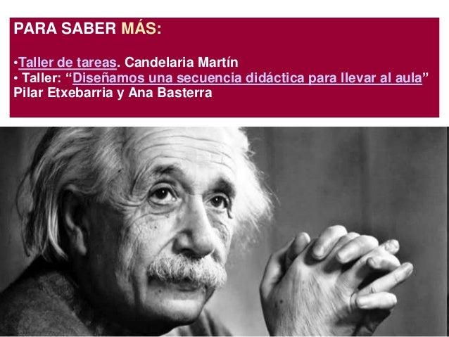 """PARA SABER MÁS:•Taller de tareas. Candelaria Martín• Taller: """"Diseñamos una secuencia didáctica para llevar al aula""""Pilar ..."""