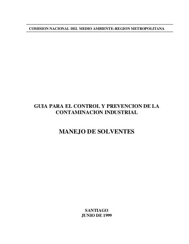 COMISION NACIONAL DEL MEDIO AMBIENTE–REGION METROPOLITANA GUIA PARA EL CONTROL Y PREVENCION DE LA CONTAMINACION INDUSTRIAL...