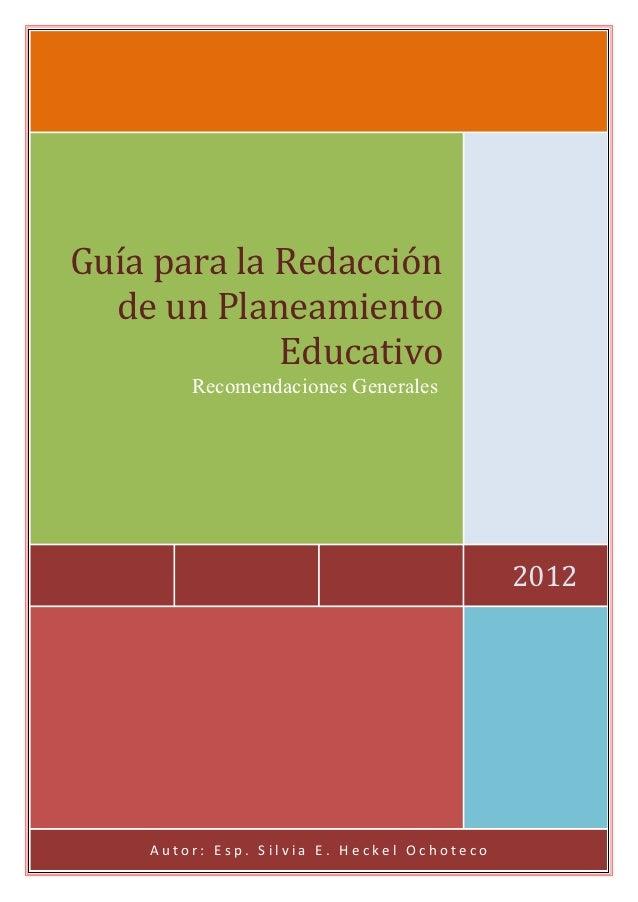 Guía para la Redacción  de un Planeamiento             Educativo        Recomendaciones Generales                         ...