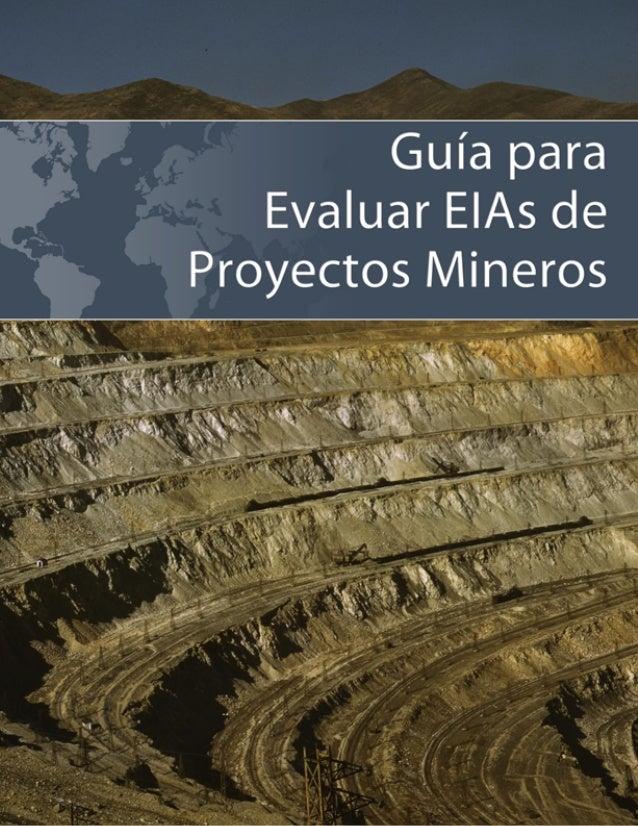 Guía Para Evaluar EIAs de Proyectos Mineros 1era Edición Julio del 2010