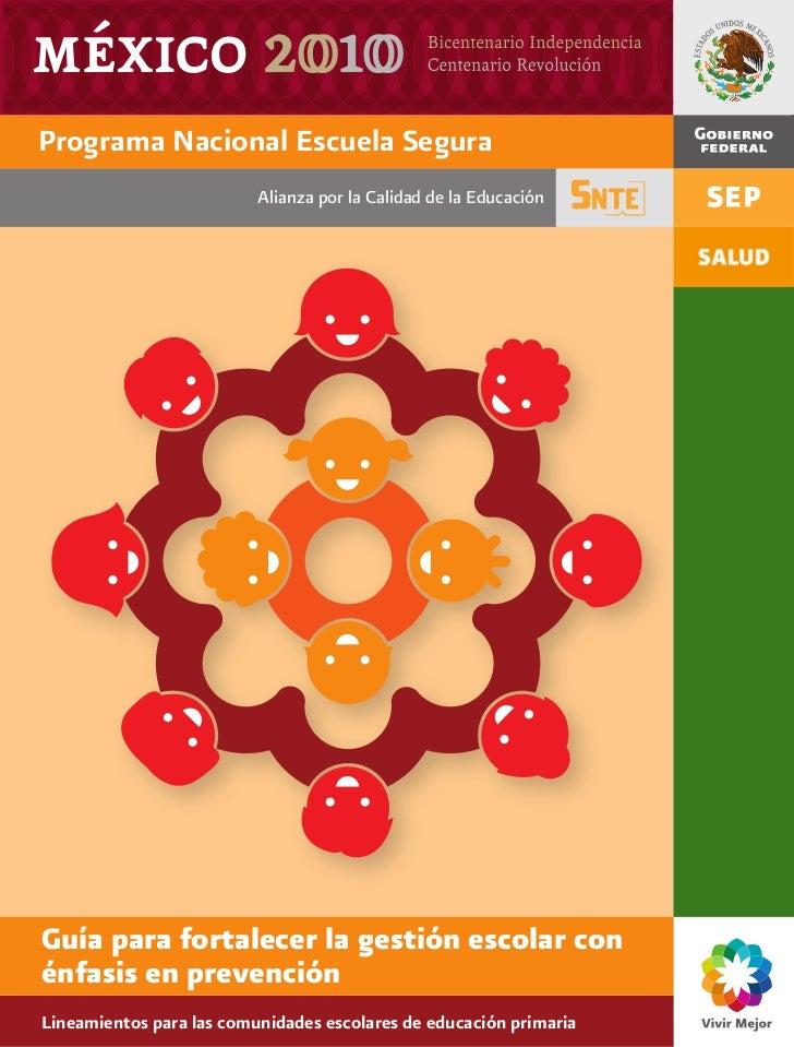 Programa Nacional Escuela Segura                          Alianza por la Calidad de la EducaciónGuía para fortalecer la ge...