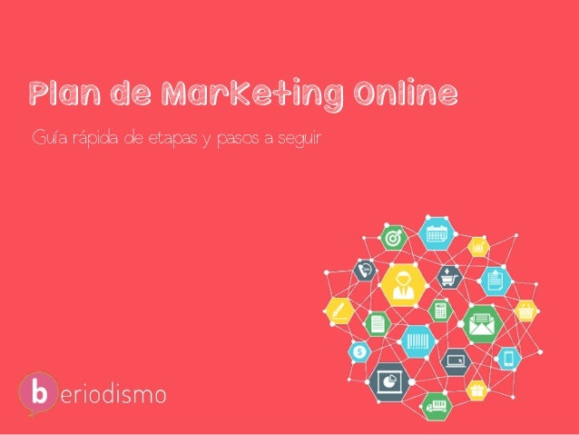 Guía para realizar un Plan de Marketing Online – beriodismo.net Plan de Marketing Online Guía rápida de etapas y pasos a s...