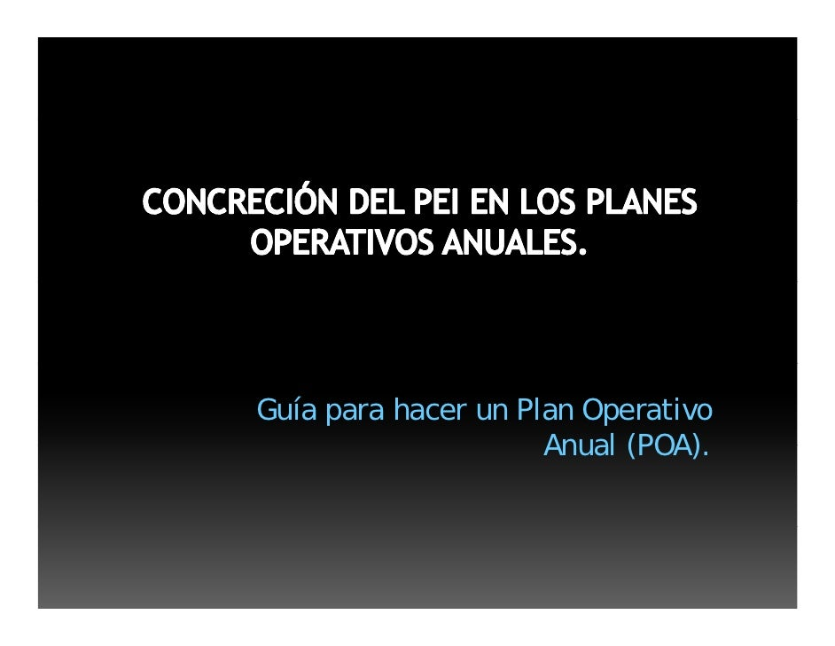 Guía para hacer un Plan Operativo                     Anual (POA)                           (POA).