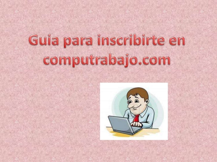Primero debes entrar a la pagina   www.computrabajo.com.co