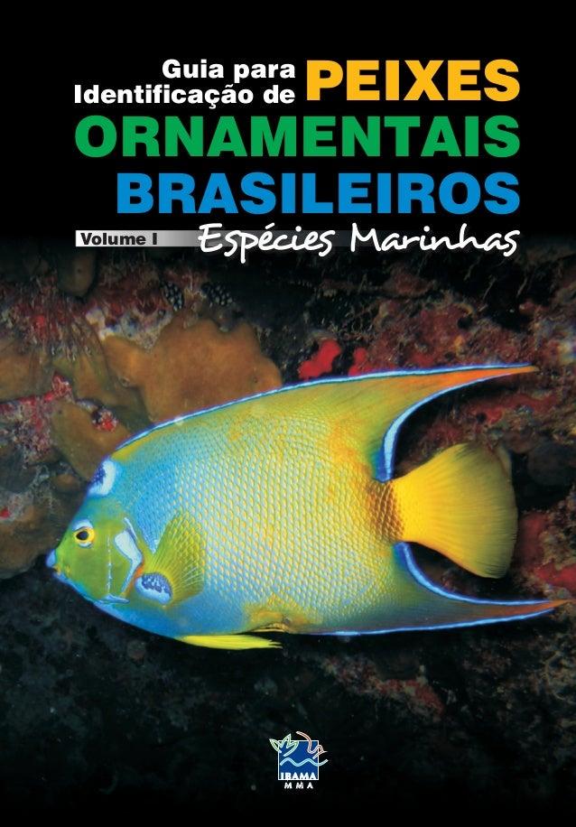 Guia para Identificação de  PEIXES ORNAMENTAIS BRASILEIROS Volume I
