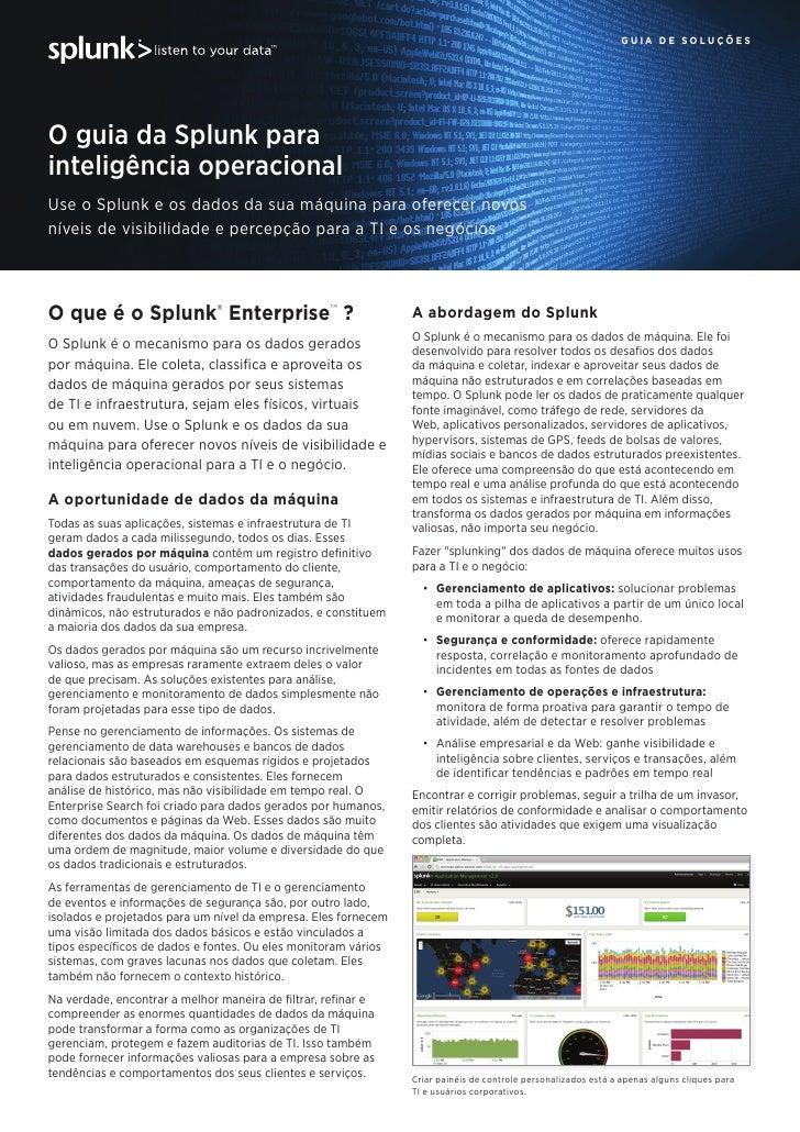 guia de soluçõesO guia da Splunk parainteligência operacionalUse o Splunk e os dados da sua máquina para oferecer novosnív...