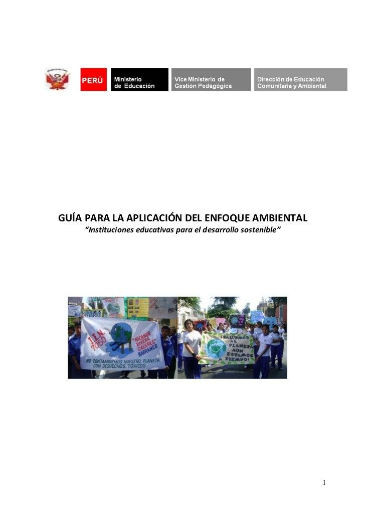 """GUÍA PARA LA APLICACIÓN DEL ENFOQUE AMBIENTAL    """"Instituciones educativas para el desarrollo sostenible""""                 ..."""