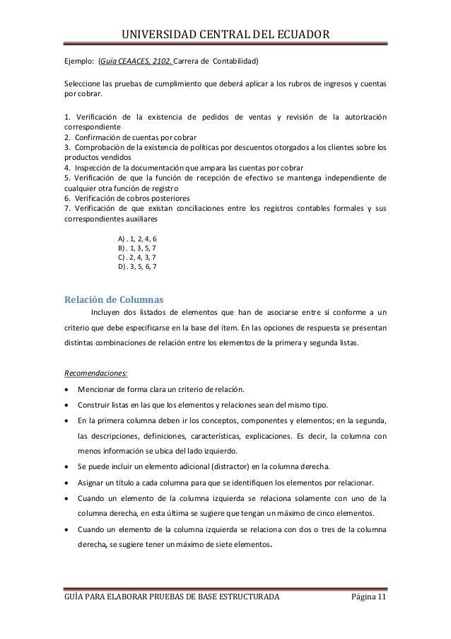 UNIVERSIDAD CENTRAL DEL ECUADOR Ejemplo: (Guía CEAACES, 2102. Carrera de Contabilidad) Seleccione las pruebas de cumplimie...
