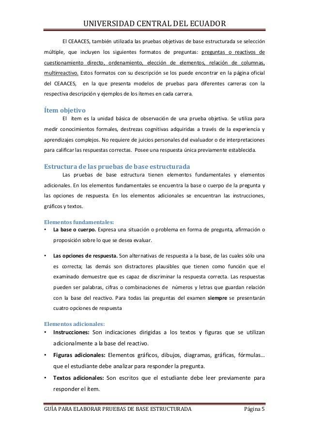 UNIVERSIDAD CENTRAL DEL ECUADOR El CEAACES, también utilizada las pruebas objetivas de base estructurada se selección múlt...