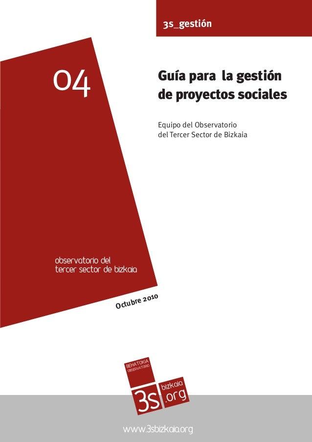 3s_gestión 04  04  3s_kudeaketa  Proiektu sozialak kudeatzeko gida Bizkaiko Hirugarren Sektorearen Behatokiko Taldea  0 e ...