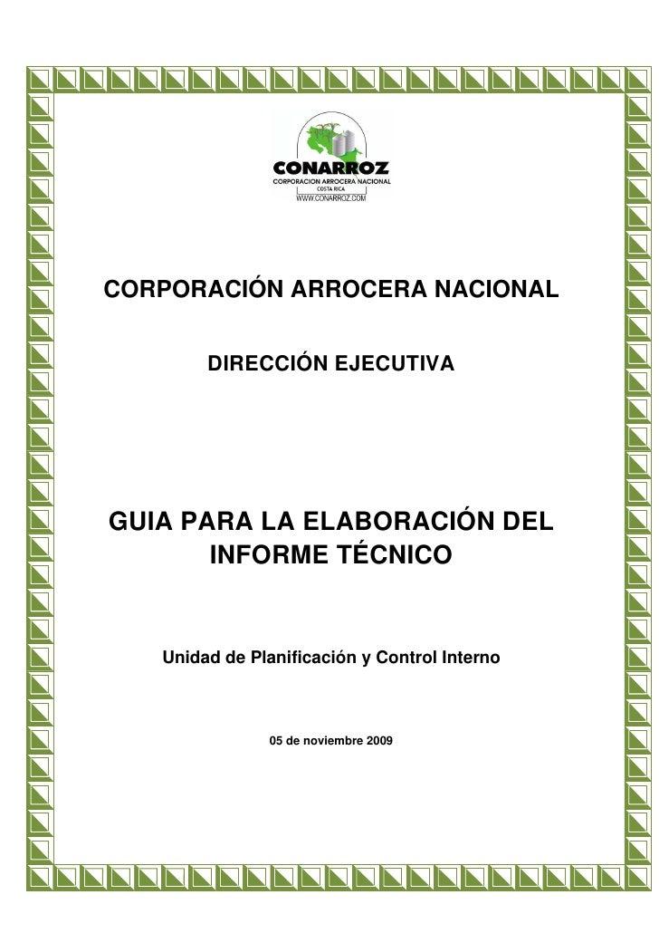 CORPORACIÓN ARROCERA NACIONAL           DIRECCIÓN EJECUTIVA     GUIA PARA LA ELABORACIÓN DEL        INFORME TÉCNICO      U...