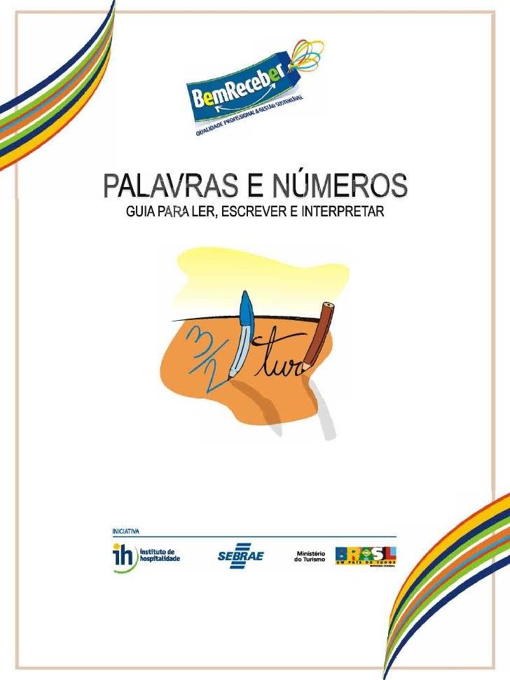 Guia para ler, escrever e interpretar,Programa Bem Receber, Guias de profissões,  Sebrae e Instituto de Hospitalidade 2007.