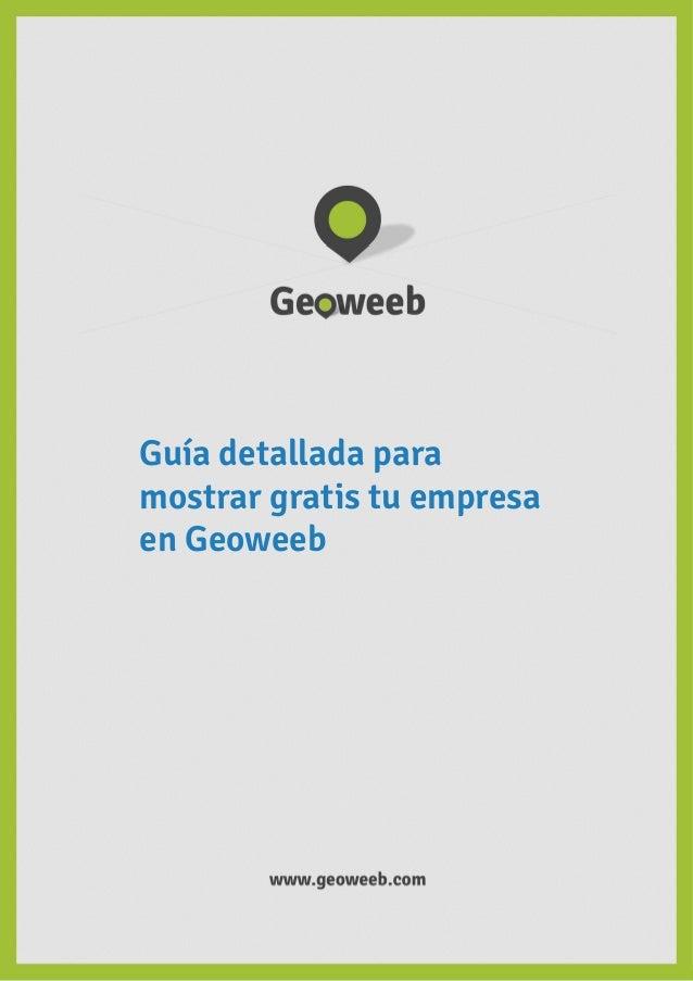 Guía detallada para mostrar gratis tu empresa en Geoweeb  1  www.geoweeb.com