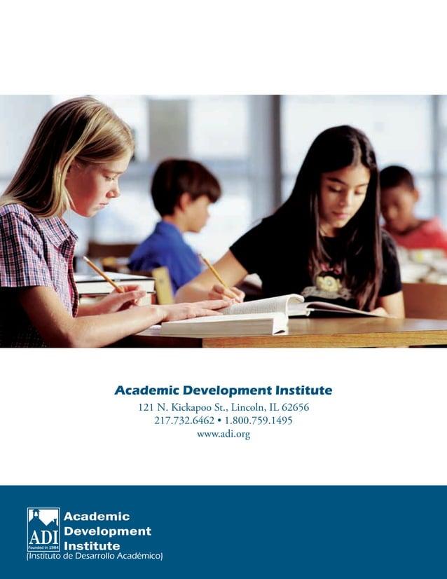 Academic Development Institute 121 N. Kickapoo St., Lincoln, IL 62656 217.732.6462 • 1.800.759.1495 www.adi.org (Instituto...