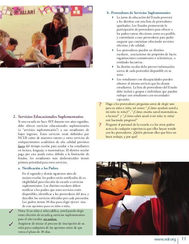 11www.adi.org   2. Servicios Educacionales Suplementarios Si una escuela no hace AYP durante tres años seguidos, debe ofr...
