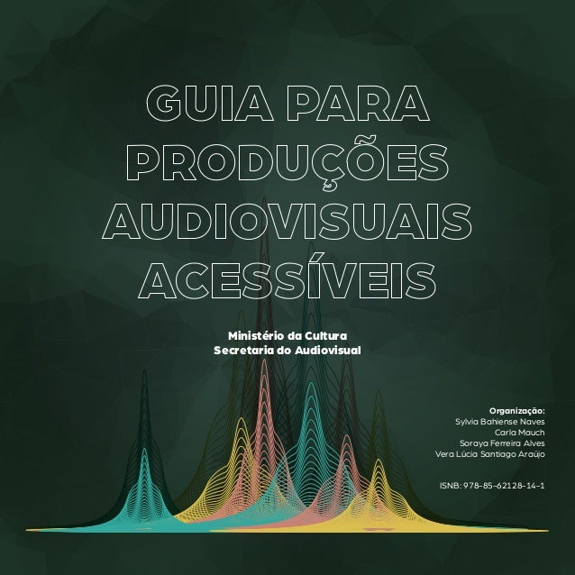 1 Ministério da Cultura Secretaria do Audiovisual Organização: Sylvia Bahiense Naves Carla Mauch Soraya Ferreira Alves Ver...