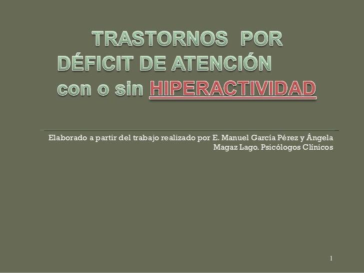 <ul><li>Elaborado a partir del trabajo realizado por E. Manuel García Pérez y Ángela Magaz Lago. Psicólogos Clínicos </li>...