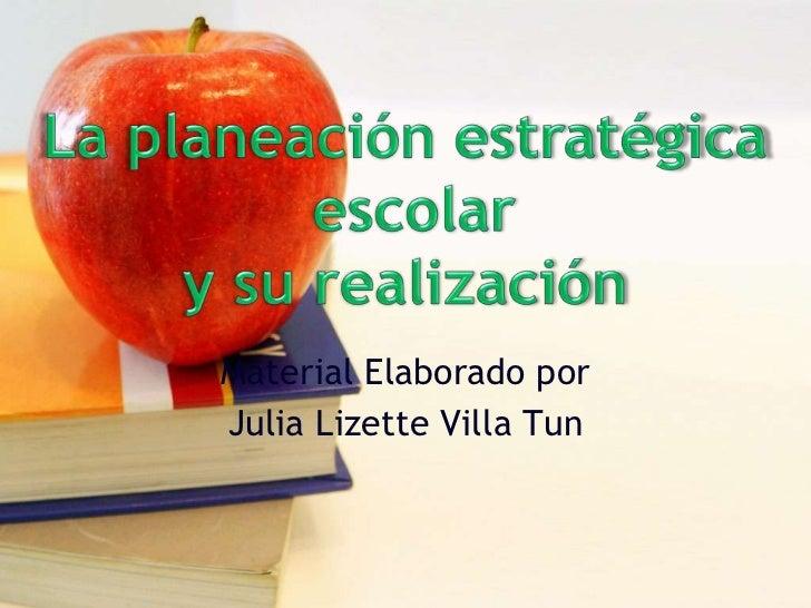 Material Elaborado por Julia Lizette Villa Tun