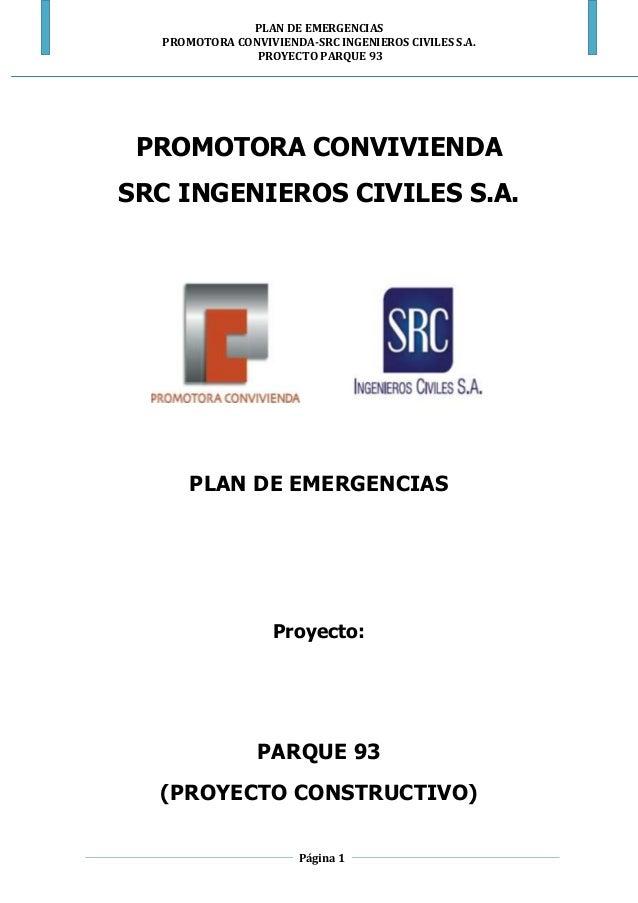 PLAN DE EMERGENCIAS PROMOTORA CONVIVIENDA-SRC INGENIEROS CIVILES S.A. PROYECTO PARQUE 93 Página 1 PROMOTORA CONVIVIENDA SR...