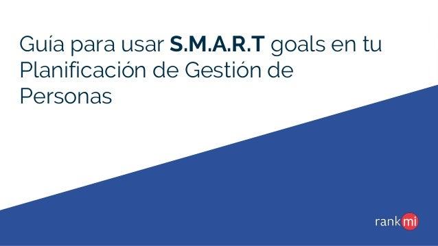 Guía para usar S.M.A.R.T goals en tu Planificación de Gestión de Personas