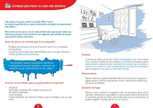 Consejos para hacer su casa más atractiva             Hay cosas en las que usted no puede influir como:  La zonal:  superfic...