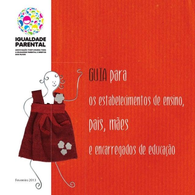 GUIApara osestabelecimentosdeensino, pais,mães eencarregadosdeeducação Fevereiro 2013