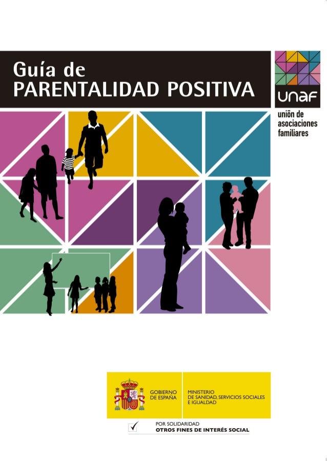 Autoría y Edición:  UNAF. Unión de Asociaciones Familiares Diseño: La Tinta China Maquetación: Gestión y Servicios R...