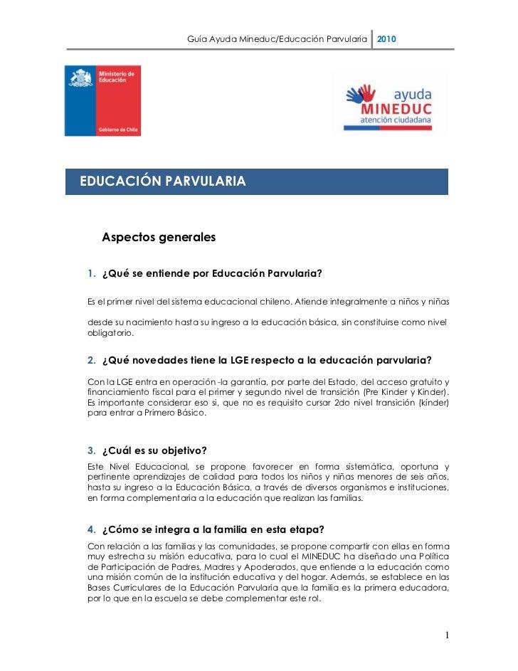 Guía Ayuda Mineduc/Educación Parvularia        2010EDUCACIÓN PARVULARIA   Aspectos generales1. ¿Qué se entiende por Educac...