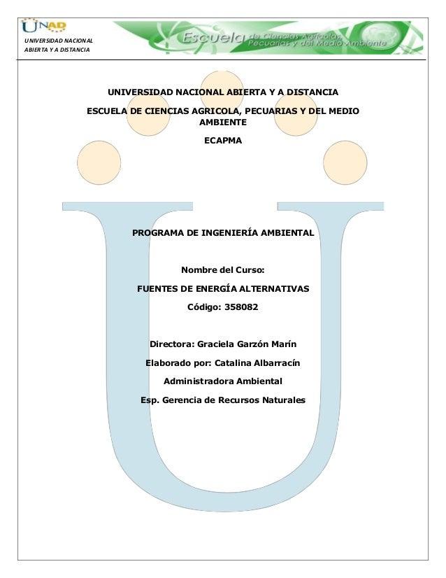 UNIVERSIDAD NACIONAL ABIERTA Y A DISTANCIA UNIVERSIDAD NACIONAL ABIERTA Y A DISTANCIA ESCUELA DE CIENCIAS AGRICOLA, PECUAR...