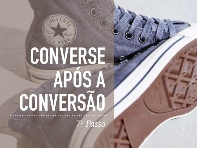 CONVERSE APÓS A CONVERSÃO 7º Passo