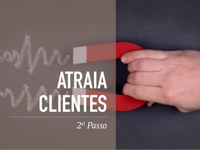 ATRAIA CLIENTES 2º Passo
