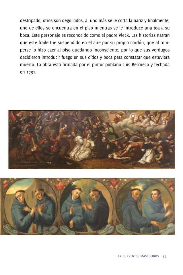 Varios lienzos de formato similar integran la vida del beato, los cuales fueron agrupados con marcos de madera, para tener...