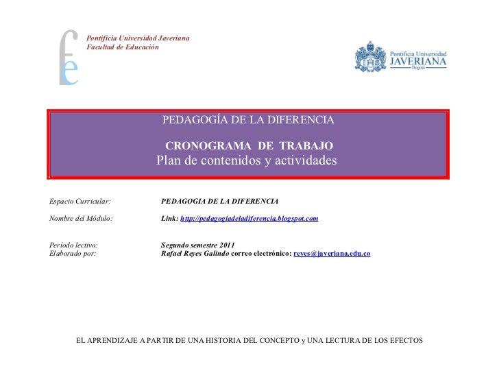 Pontificia Universidad Javeriana            Facultad de Educación                                   PEDAGOGÍA DE LA DIFERE...
