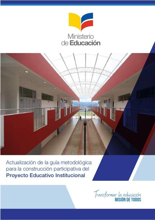 Actualización de la guía metodológica para la construcción participativa del Proyecto Educativo Institucional