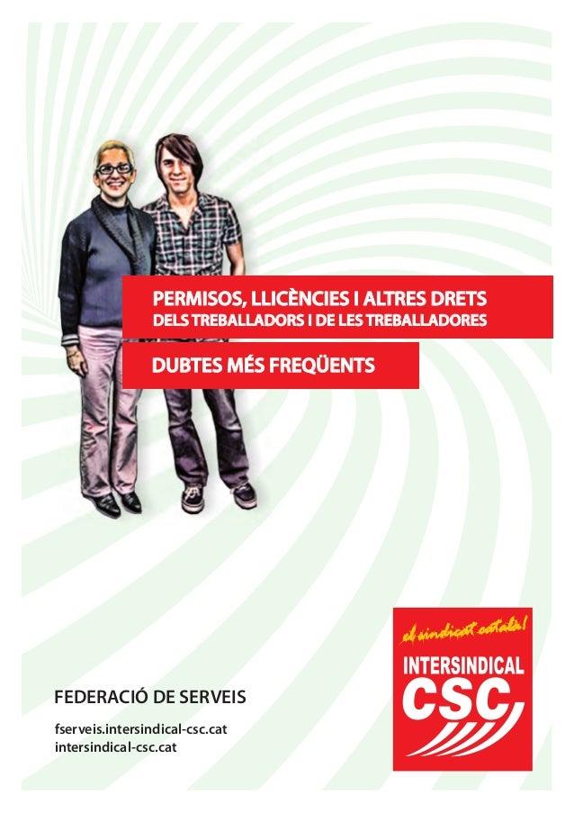 FEDERACIÓ DE SERVEIS fserveis.intersindical-csc.cat intersindical-csc.cat PERMISOS, LLICÈNCIES I ALTRES DRETS DELS TREBALL...