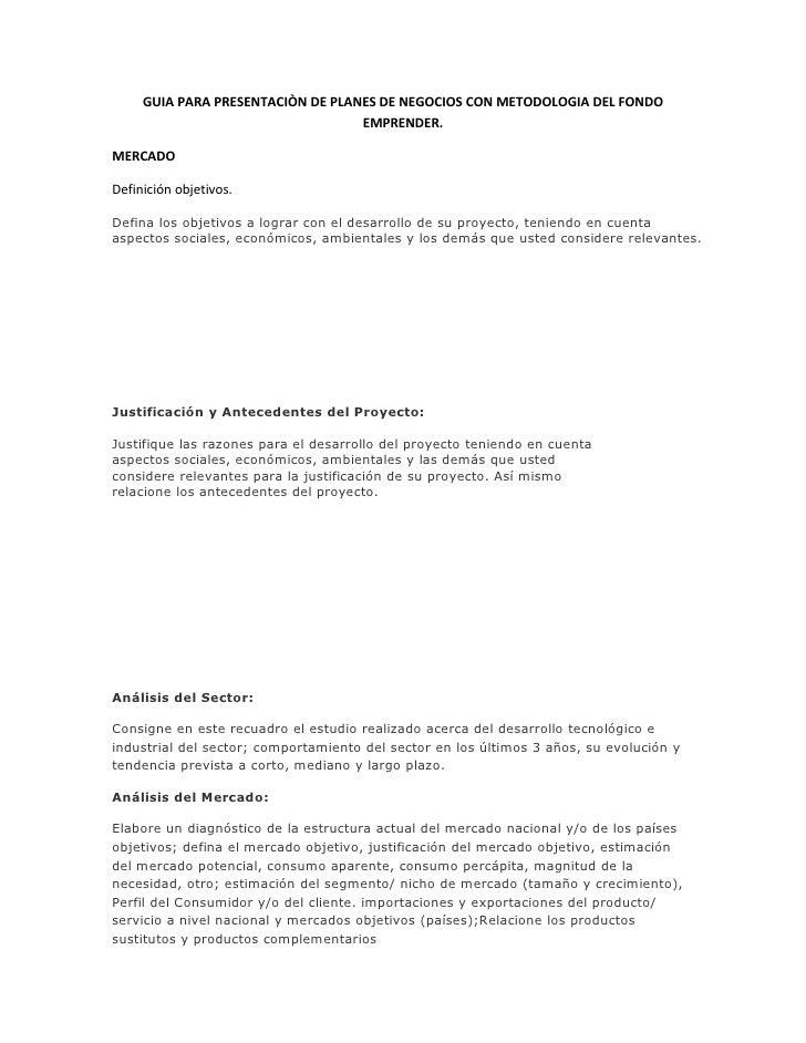 GUIA PARA PRESENTACIÒN DE PLANES DE NEGOCIOS CON METODOLOGIA DEL FONDO                                   EMPRENDER.MERCADO...