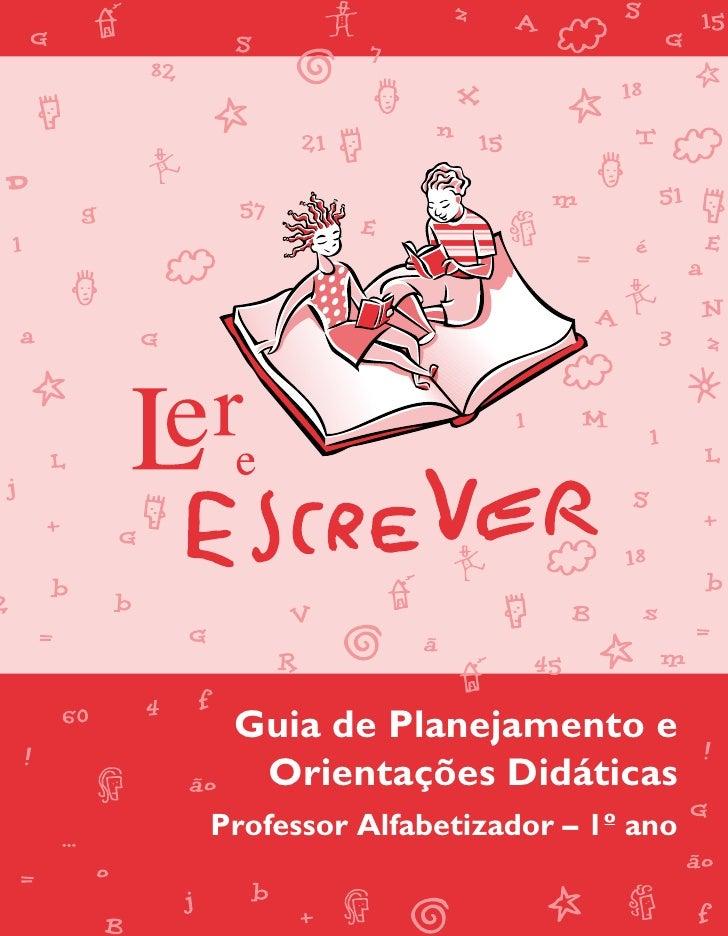 Guia de Planejamento e  Orientações DidáticasProfessor Alfabetizador – 1º ano