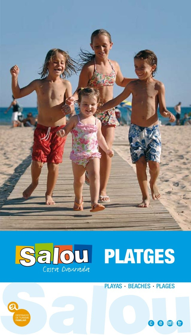 PLATGESPLAYAS · BEACHES · PLAGES                c   e en fr