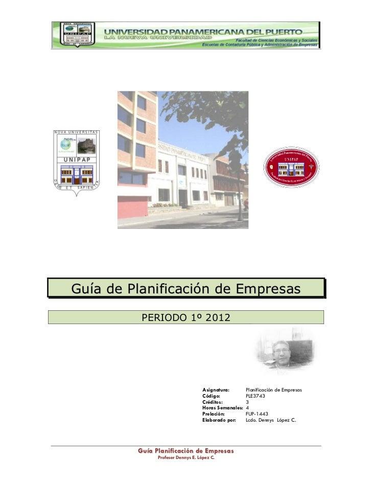 Guía de Planificación de Empresas          PERIODO 1º 2012                                    Asignatura:        Planifica...