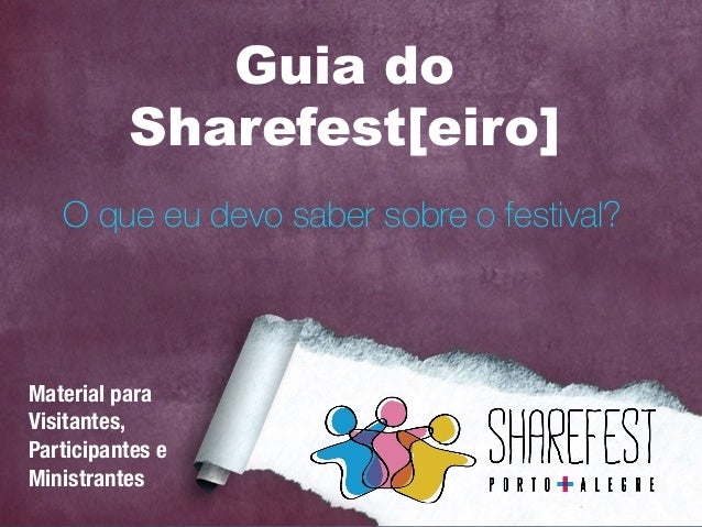 Guia do Sharefest[eiro] O que eu devo saber sobre o festival? Material para Visitantes,  Participantes e Ministrantes