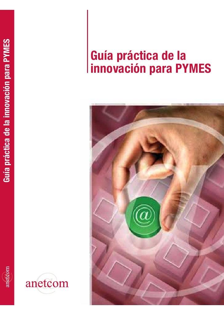 Guía práctica de la innovación para PYMES                              Guía práctica de la                              in...