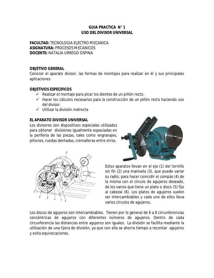GUIA PRACTICA N° 1                                USO DEL DIVISOR UNIVERSAL  FACULTAD: TECNOLOGIA ELECTRO MECANICA ASIGNAT...