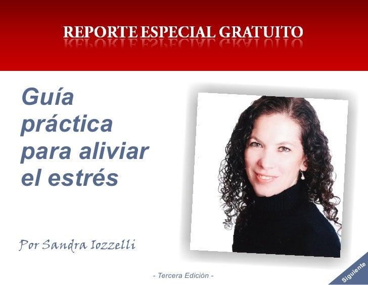 Guíaprácticapara aliviarel estrésPor Sandra Iozzelli                                                      nte             ...