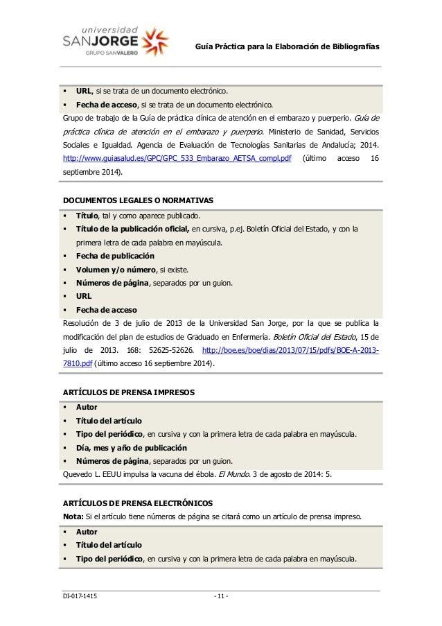 Guía Práctica para la Elaboración de Bibliografías DI-017-1415 - 11 -  URL, si se trata de un documento electrónico.  Fe...