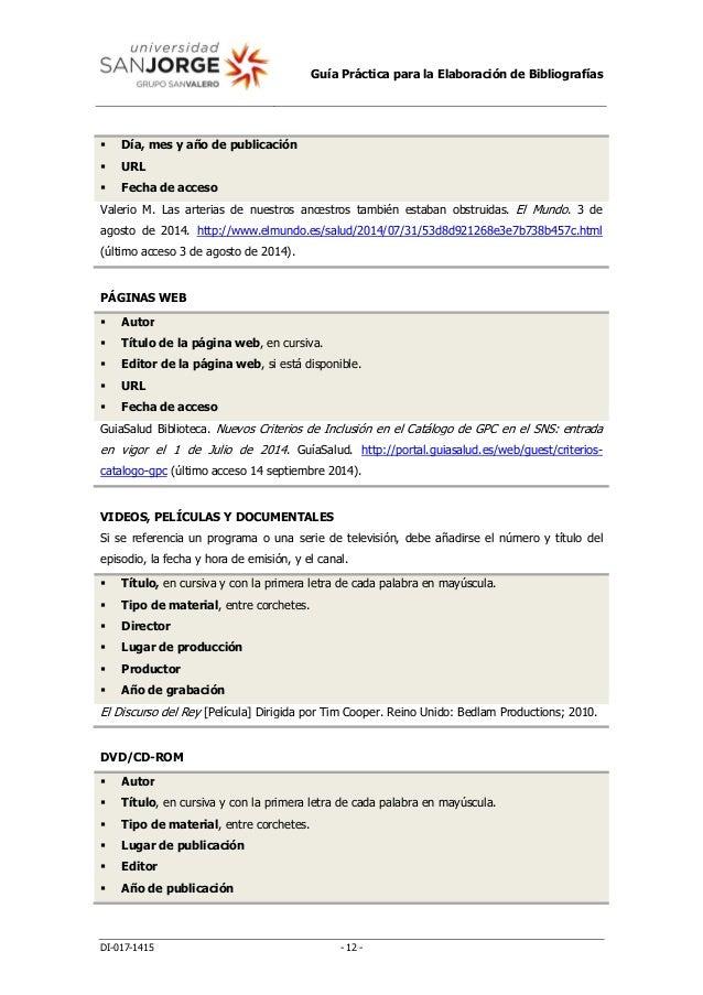 Guía Práctica para la Elaboración de Bibliografías DI-017-1415 - 12 -  Día, mes y año de publicación  URL  Fecha de acc...