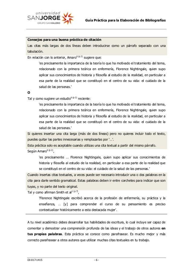 Guía Práctica para la Elaboración de Bibliografías DI-017-1415 - 6 - Consejos para una buena práctica de citación Las cita...