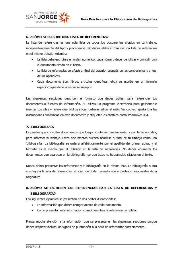 Guía Práctica para la Elaboración de Bibliografías DI-017-1415 - 7 - 6. ¿CÓMO SE ESCRIBE UNA LISTA DE REFERENCIAS? La list...