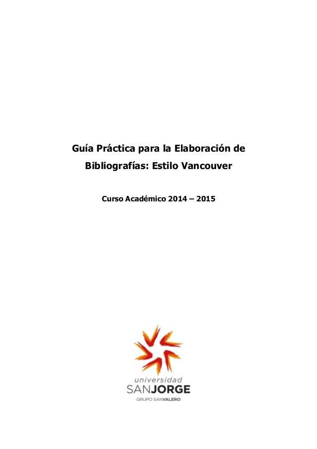 Guía Práctica para la Elaboración de Bibliografías: Estilo Vancouver Curso Académico 2014 – 2015