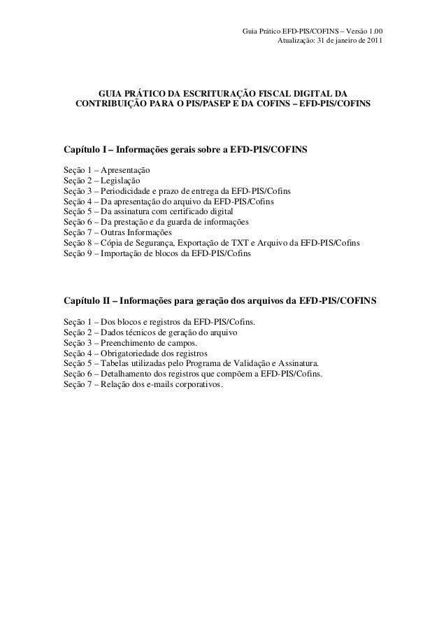 Guia Prático EFD-PIS/COFINS – Versão 1.00                                                          Atualização: 31 de jane...
