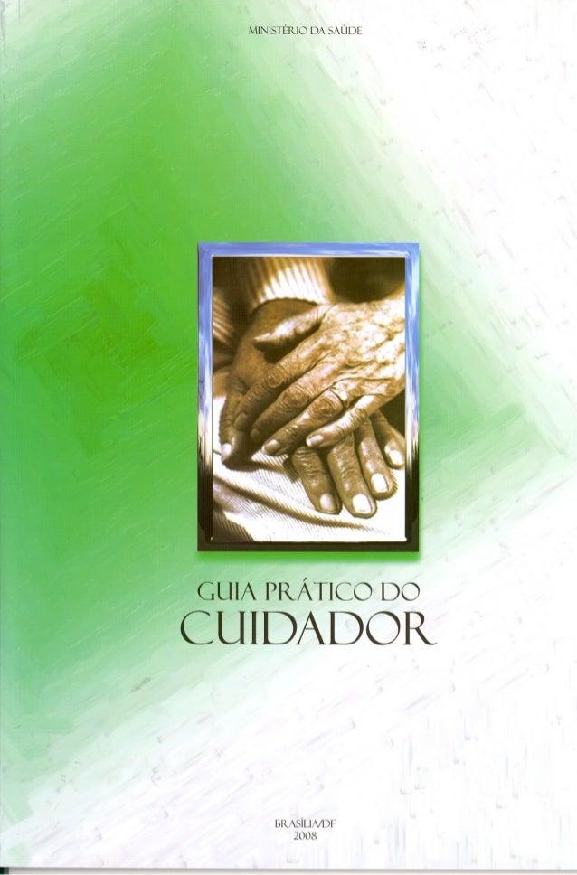 MINISTÉRIO DA SAÚDE  GUIA PItÁTICO DO  CUIDADOR-  BRASÍUNDF 2008
